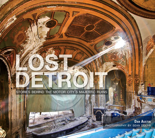 Cover of Lost Detroit. Click to order your autographed copy!
